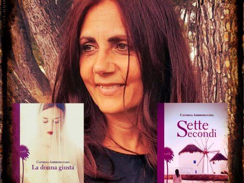 """INTERVISTA a Caterina Ambrosecchia autrice di """"LA DONNA GIUSTA"""" e """"SETTE SECONDI"""""""