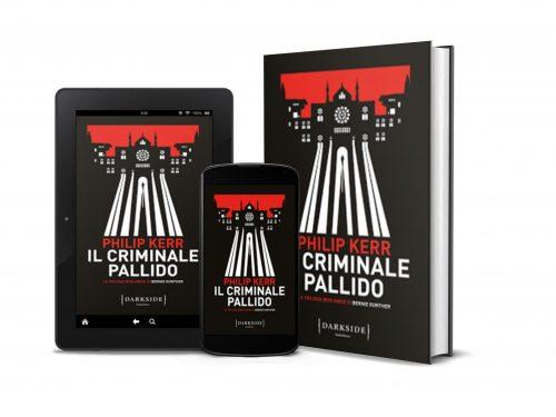 IL CRIMINALE PALLIDO. La trilogia berlinese di Bernie Gunther: 2