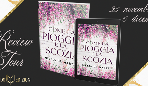 REVIEW  TOUR: COME LA PIOGGIA E LA SCOZIA